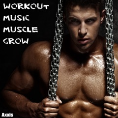 Workout Music Muscle Grow