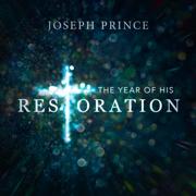 The Year of His Restoration - Joseph Prince - Joseph Prince