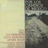 Por los Caminos de México, Vol. 1