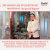 'The Golden Age of Light Music: Light Music Mantovani - By Special Request - The Mantovani Orchestra & Mantovani