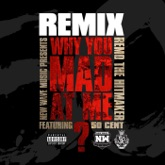 Why You Mad At Me (Remix) [feat. 50 Cent] - Single