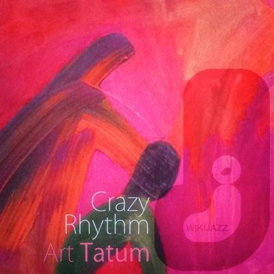 Crazy Rhythm - Art Tatum