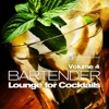 Bartender, Lounge for Cocktails, Vol. 4 (Smooth Chilled and Soulful Cafe Bar Grooves)