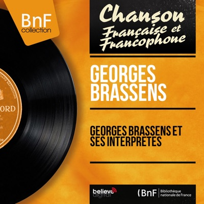 Georges Brassens et ses interprètes (Mono version) - Georges Brassens