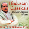 Pandit Bhimsen Joshi - Hindustani Classicals Indian Classical Music Best of Pandit Bhimsen Joshi artwork