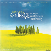 Murat Kaya & Huseyin Ozkilic - Kardeşçe artwork