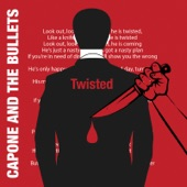 Capone & The Bullets - Twisted
