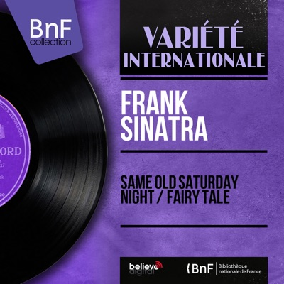 Same Old Saturday Night / Fairy Tale (feat. Nelson Riddle and His Orchestra) [Mono Version] - Single - Frank Sinatra