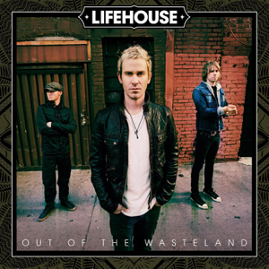 Lifehouse - Out of the Wasteland (Bonus Track Version)