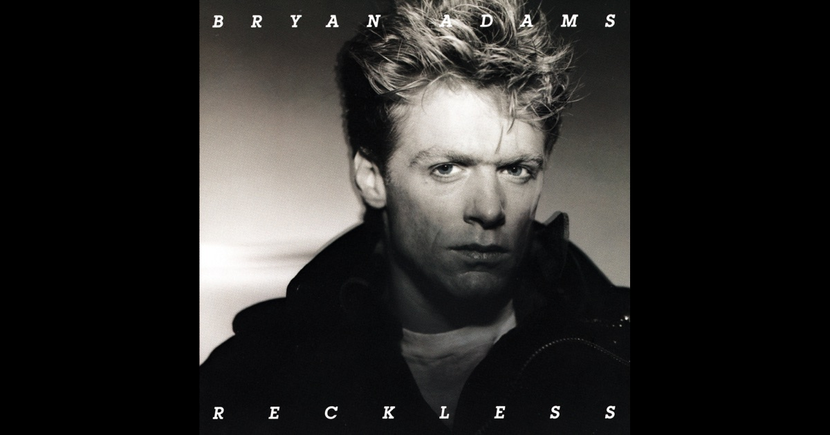 Reckless (2014 Remaster) by Bryan Adams on Apple Music