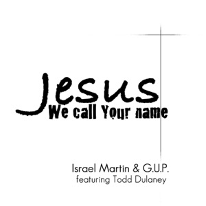 Jesus We Call Your Name (feat. Todd Dulaney) - Single Mp3 Download
