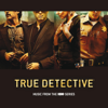 True Detective (Music From the HBO Series) - Various Artists