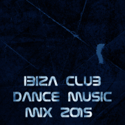 Ibiza Club Dance Music Mix 2015 (Top 100 Songs Now House Elctro EDM Minimal Progressive Extended Tracks for DJs and Live Set) - Various Artists