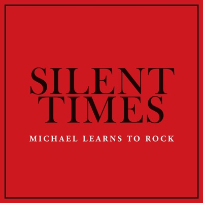 Silent Times - Single - Michael Learns To Rock
