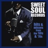 Sweet Soul Records Hits & Misses From the '60s & '70s
