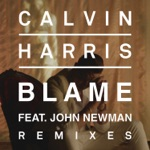 songs like Blame (feat. John Newman)