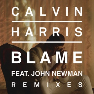 Blame (Remixes) [feat. John Newman] - EP Mp3 Download