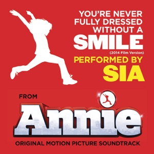 Sia - You're Never Fully Dressed Without a Smile (2014 Film Version)