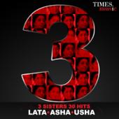 3 Sisters - 30 Hits  - Lata, Asha, Usha