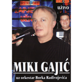 Uzivo Miki Gajic-Miki Gajic