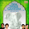 Deva Shree Ganesha - 30 Top Hits
