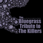 Bluegrass Brightside: The Bluegrass Tribute To the Killers