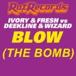 DJ Fresh, IVORY, Deekline & Wizard - Blow (The Bomb) [Future Prophecies & Erb n Dub & Ed Solo Remix]