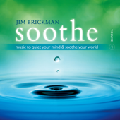 Soothe, Vol. 1:  Music To Quiet Your Mind And Soothe Your World-Jim Brickman