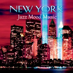 New York Jazz Mood Music – Smooth Jazz Lounge for Special Occasions, Dinner Party, Candelight Dinner, Intimate Moments, Chill Songs, Cool Instrumental Music, Easy Listening, NY Nightlife