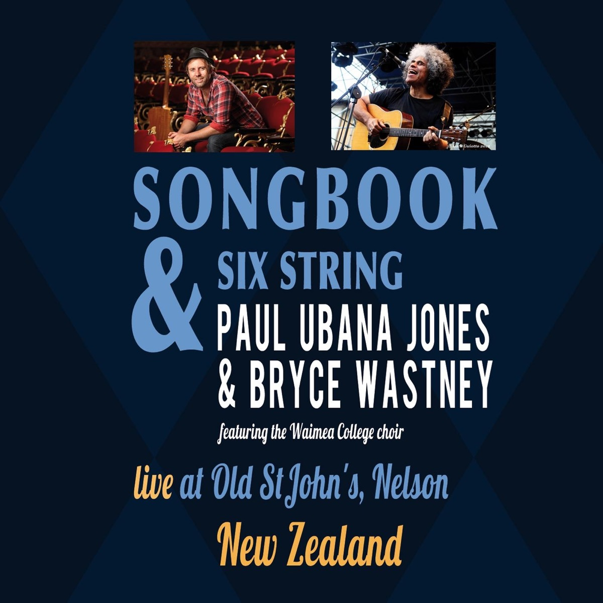 Songbook  Six String Paul Ubana Jones  Bryce Wastney Live At Old St Johns Nelson New Zealand Paul Ubana Jones  Bryce Wastney CD cover