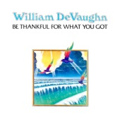 William DeVaughn - Be Thankful For What You Got (Pt. 1 & Pt. 2)