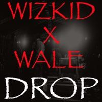 Wizkid - Drop (feat. Wale) - Single