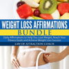 Law of Attraction Coach - Weight Loss Affirmations Bundle: Daily Affirmations to Help You Lose Weight, Reach Your Fitness Goals and Achieve Weight Loss Success artwork