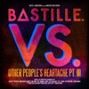 VS. (Other People's Heartache, Pt. III), Bastille