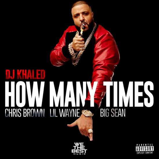DJ Khaled - How many times