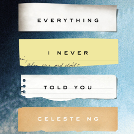 Everything I Never Told You: A Novel (Unabridged) audiobook