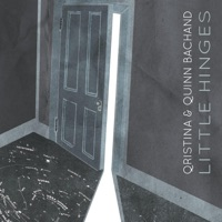 Little Hinges by Qristina & Quinn Bachand on Apple Music