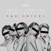 R&B Chicks (feat. Fabolous & Wale) - Single, French Montana