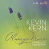 Always Near – A Romantic Collection - Kevin Kern