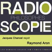 Radioscopie (Philosophes): Jacques Chancel reçoit Raymond Aron