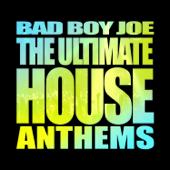 BadBoyJoe's Ultimate House Anthems (Nonstop DJ Mix)-Various Artists
