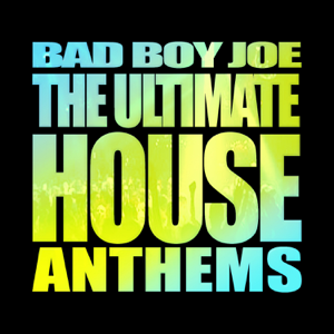 BadBoyJoes Ultimate House Anthems (Nonstop DJ Mix)