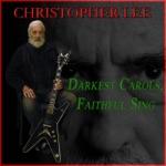 Christopher Lee - Darkest Carols, Faithful Sing