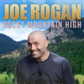Rocky Mountain High-Joe Rogan