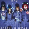 RPG - Single- SEKAI NO OWARI