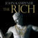John Kampfner - The Rich: From Slaves to Super-Yachts: A 2,000-Year History (Unabridged)