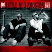 The Little Red Rooster Blues Band - You Weren't Lying