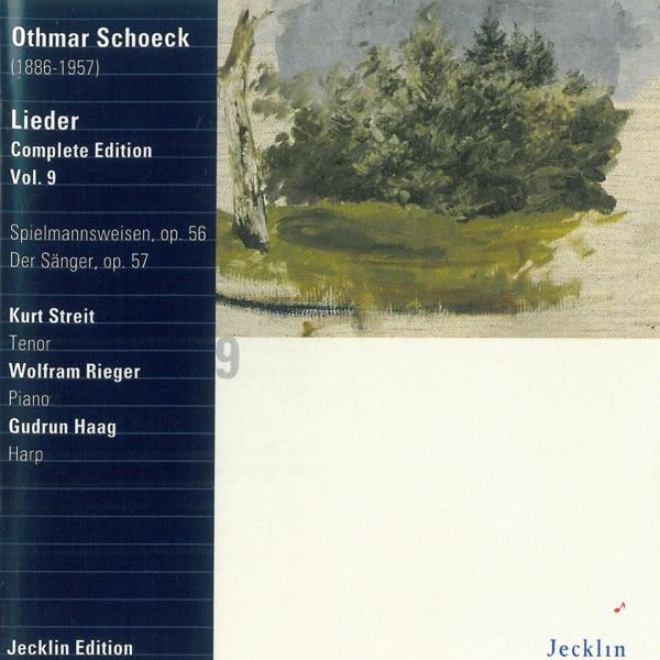 Kurt Streit, Gudrun Haag & Wolfram Rieger - Othmar Schoeck: Lieder - Complete Edition, Vol. 9
