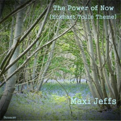 The Power of Now (Eckhart Tolle Theme)