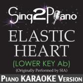 Elastic Heart (Lower Key Ab) [Originally Performed By Sia] [Piano Karaoke Version]